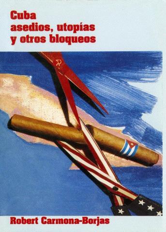 Cuba Asedios, Utopías y otros Bloqueos (Cover)